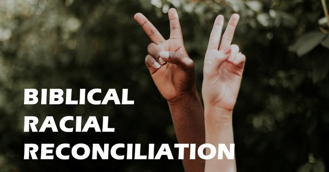 Biblical Racial Reconciliation