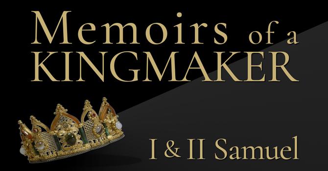 Memoirs of a Kingmaker