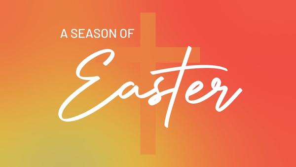 The Season of Easter: 1