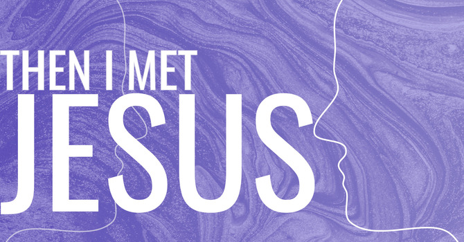 Then I Met Jesus image
