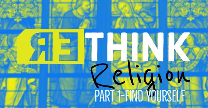 Rethink Religion Part 1