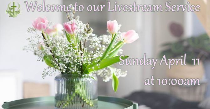 Sunday April 11 Livestream Service