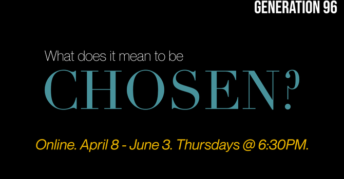 Youth Series: What Does it Mean to be Chosen?
