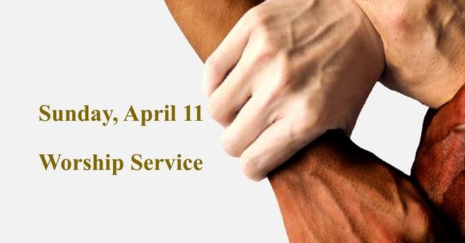 Sunday, April 11 Worship Service