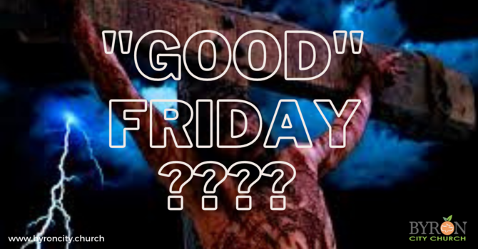 """Good"" Friday? image"
