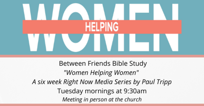 Between Friends Ladies' Bible Study 9:30am