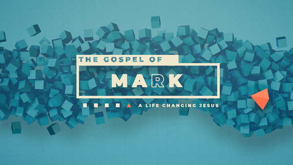 Mark: a Life-Changing Jesus