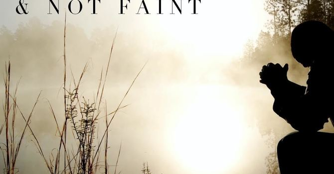 Pray And Not Faint