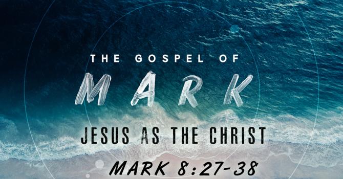 The Gospel of Mark: Jesus as the Christ