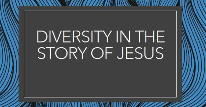 Diversity in the Story of Jesus