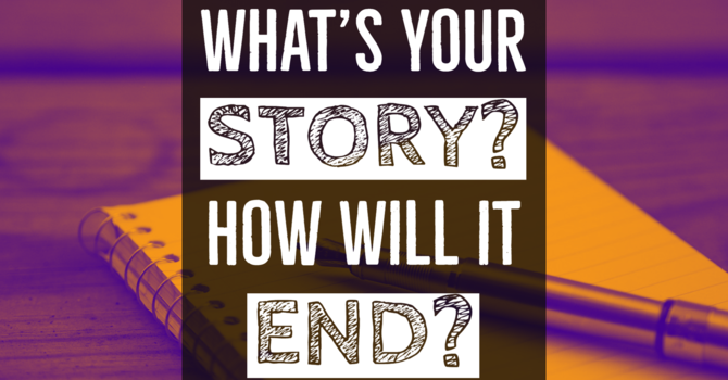 What is Your Story? How Will it End? image