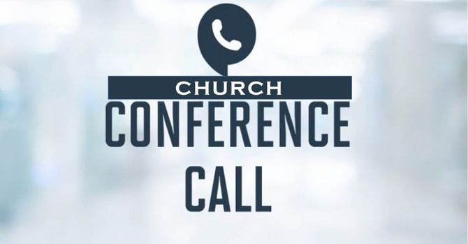 All Member Church Conference Call/Video