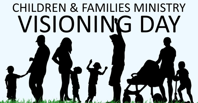 Children and Families Ministry Visioning Day