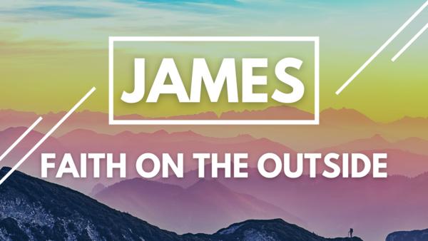 James: Faith on the Outside