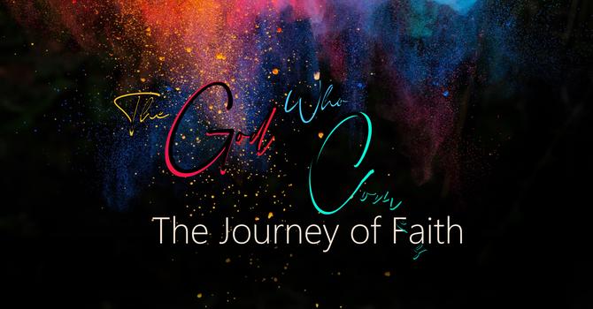 The Journey of Our Faith