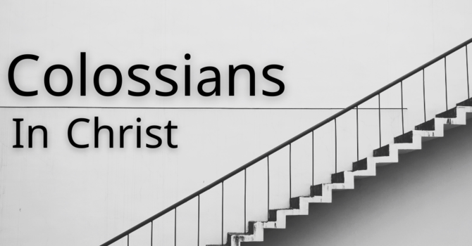 Colossians: In Christ; the Supremacy of Christ image