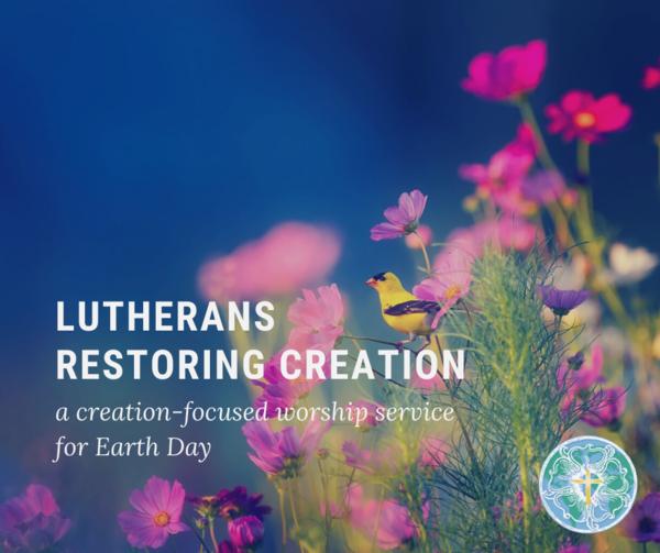 LUTHERANS RESTORING CREATION