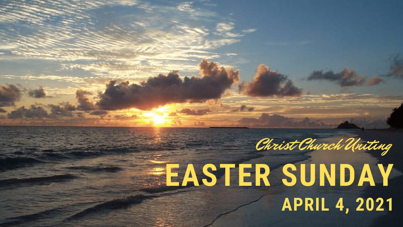 Full Worship Service: April 4, 2021 Easter Sunday