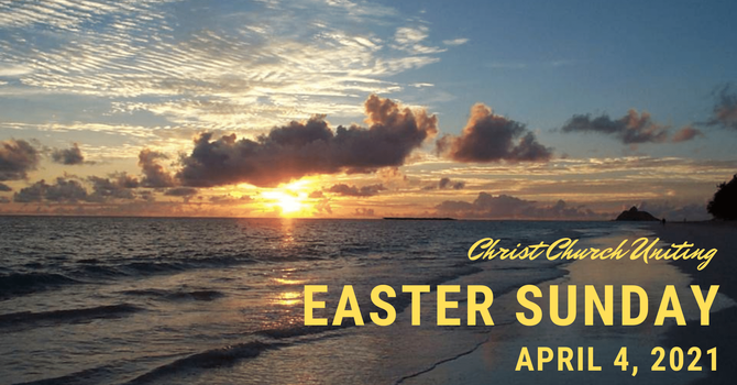 Full Worship Service: April 4, 2021 Easter Sunday
