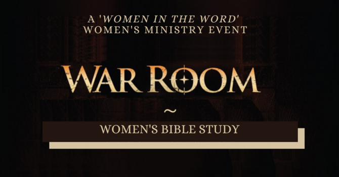 """War Room"" Women's Bible Study"