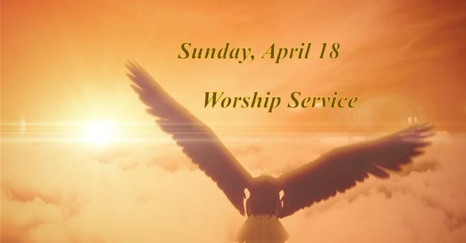 Sunday, April 18 Worship Service