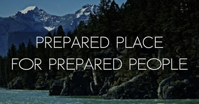 Prepared Place For Prepared People
