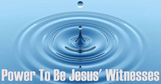 Power To Be Jesus' Witnesses