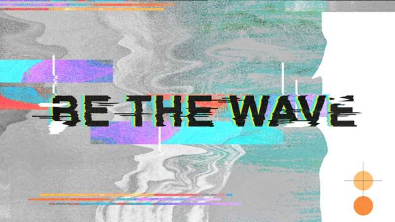 Be The Wave Part 1: Tested at the Table