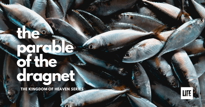 The Parable of the Dragnet of Fish