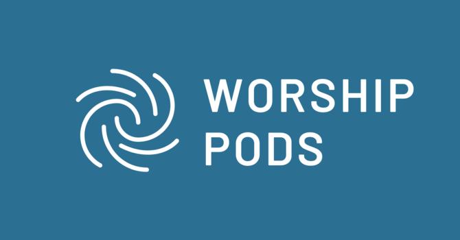 Join a Worship Pod image