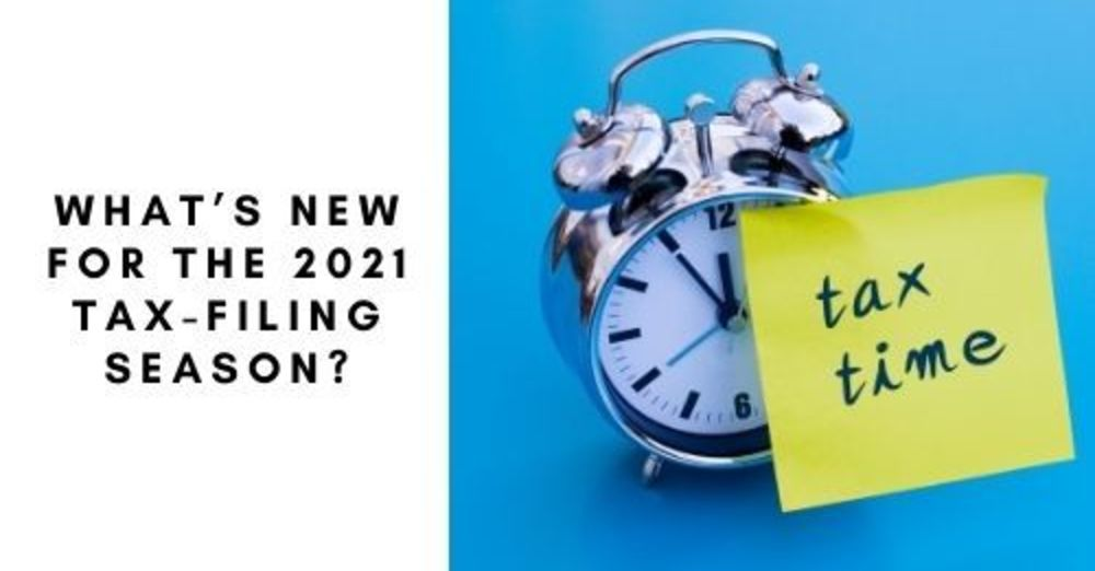 What's new for the 2021 tax-filing season?