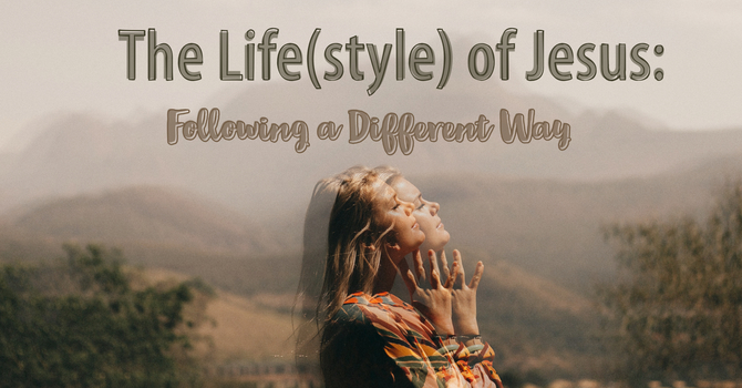 The Life(style) of Jesus