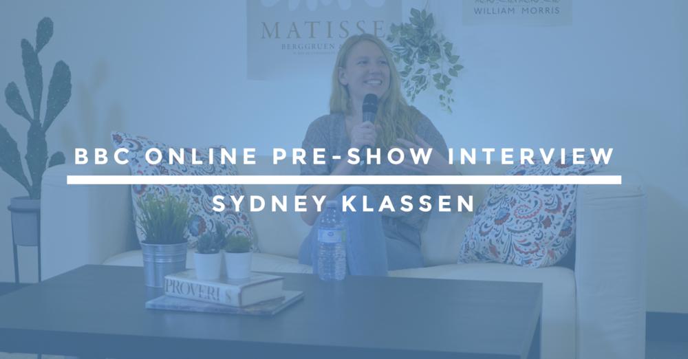 BBC Online Pre-Show Interview | Sydney Klassen