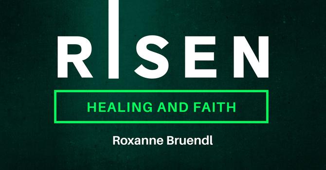 Talk Risen: Healing and Faith image