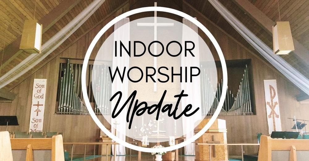 Indoor Worship Update