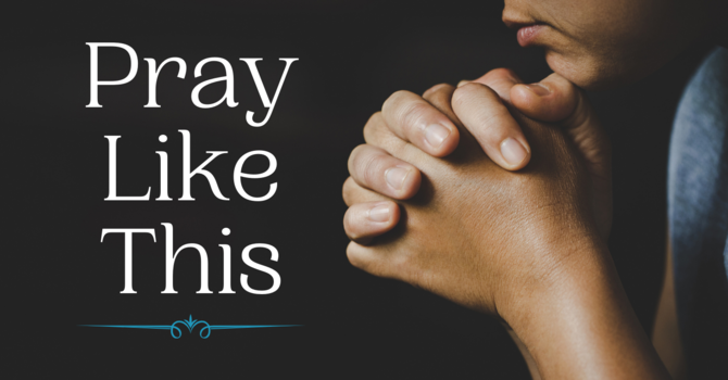 Why we must pray 'Your will be done'