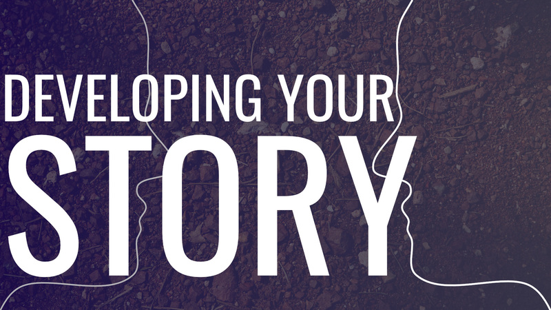 Developing Your Story