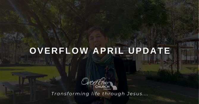 Overflow April Update