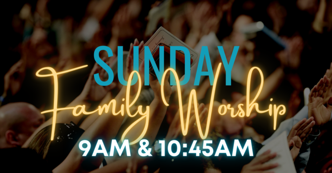 NEW SERVICE TIMES | Sunday @ 9am & 10:45am image