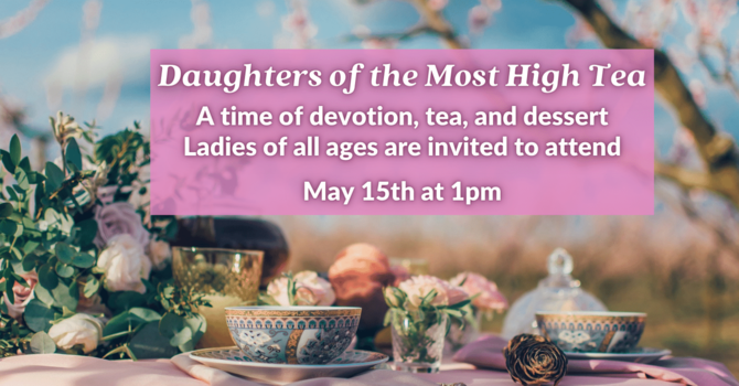 Daughters of the Most High Tea