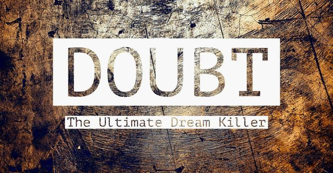 Doubt - The Ultimate Dream Killer