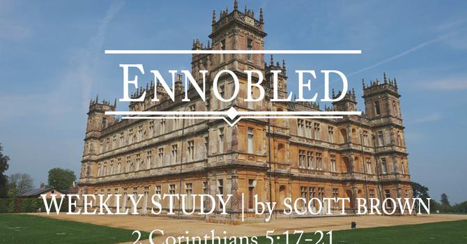 Ennobled   Week 3