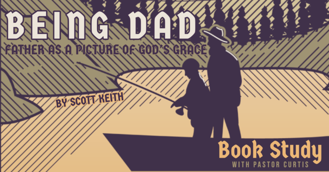 Being Dad Book Study