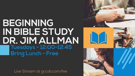 Beginning in Bible Study With Dr. Jim Allman