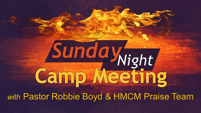 Camp Meeting with Pastor Robbie Boyd