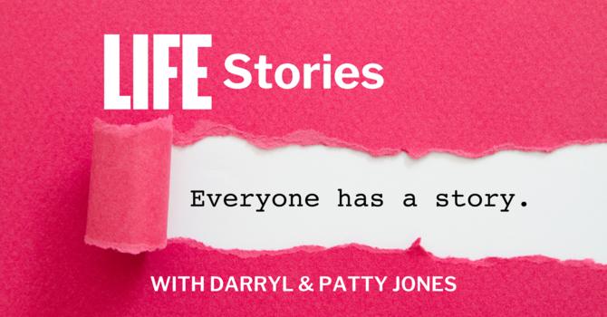 LIFE Stories with Darry & Patty Jones