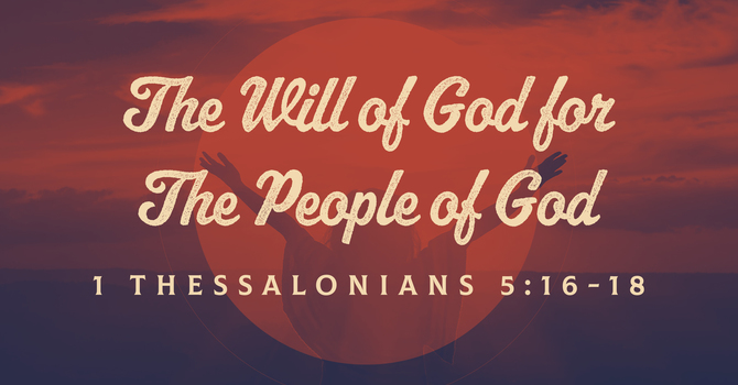 The Will of God for The People of God