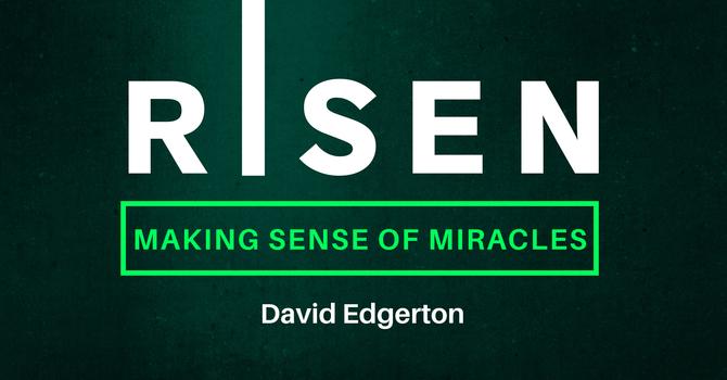 """Talk Risen """"Making Sense of Miracles image"""