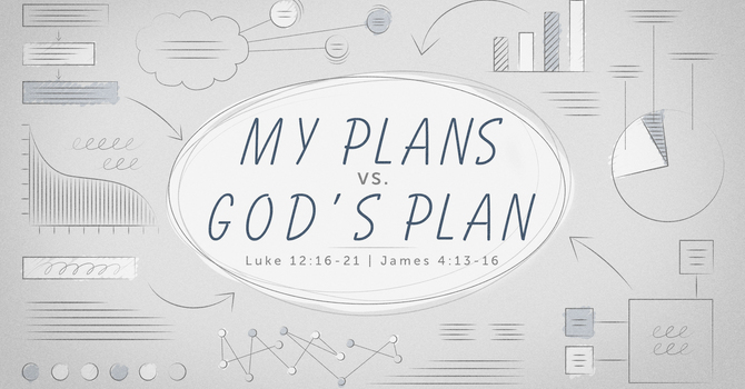 My Plans vs. God's Plan
