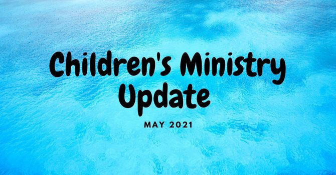 May Children's Ministry Update